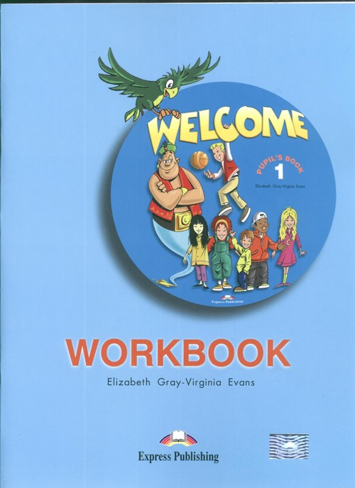 Welcome 1 Workbook - Gray Elizabeth, Evans Virginia