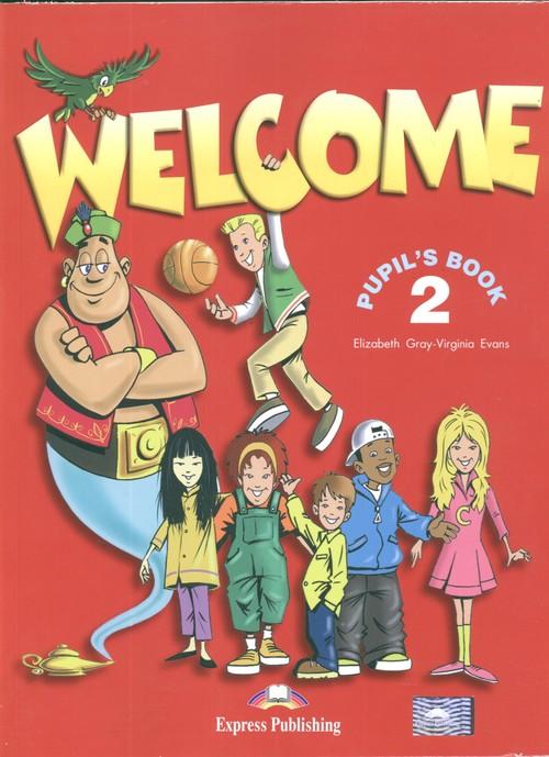 Welcome 2 Pupil's Book - Gray Elizabeth, Evans Virginia