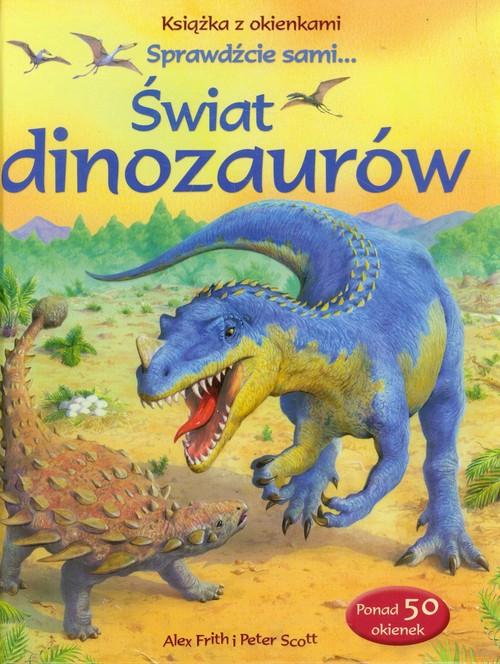 Świat dinozaurów Książka z okienkami - Frith Alex, Scott Peter