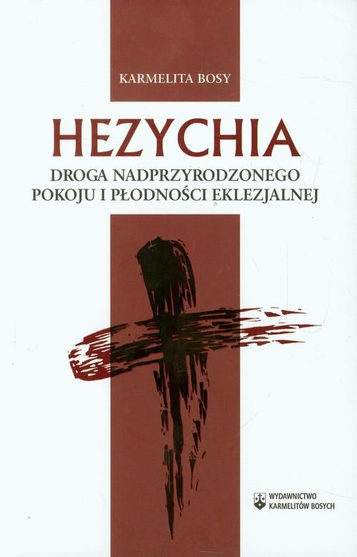 Hezychia Droga nadprzyrodzonego pokoju i płodności eklezjalnej - brak
