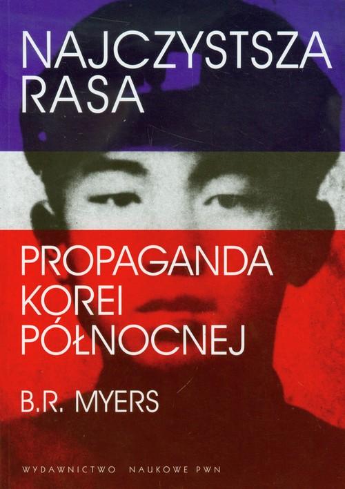 Najczystsza rasa Propaganda Korei Północnej