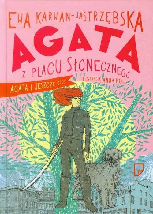 Agata z Placu Słonecznego Agata i jeszcze ktoś - Karwan-Jastrzębska Ewa