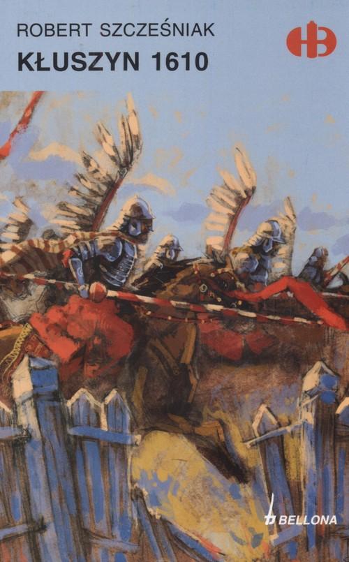 Kłuszyn 1610 - Szcześniak Robert