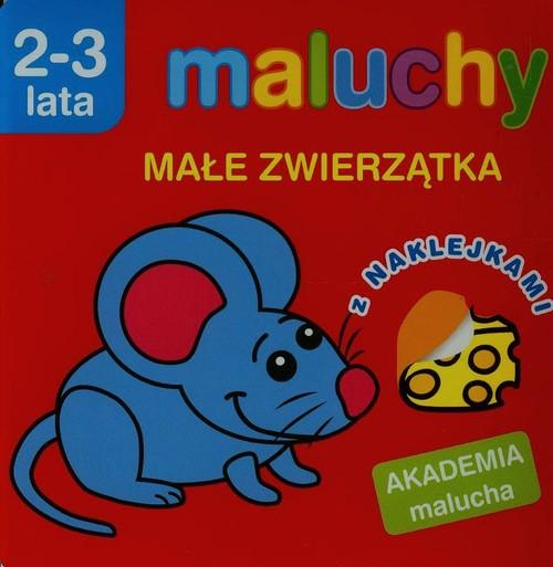Maluchy Małe zwierzątka z naklejkami 2-3 lata - Wiśniewska Anna