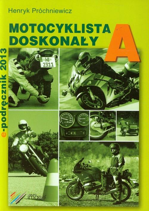Motocyklista doskonały A E-podręcznik - Próchniewicz Henryk