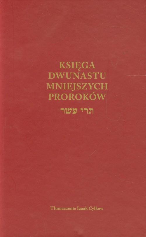 Księga Dwunastu mniejszych proroków - Cylkow Izaak