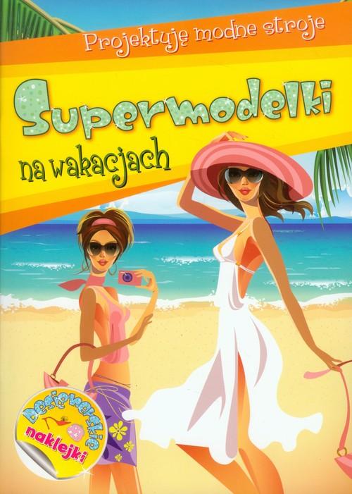Supermodelki na wakacjach - OPRACOWANIE ZBIOROWE