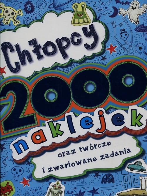 Chłopcy 2000 naklejek oraz twórcze i zwariowane zadania - praca zbiorowa