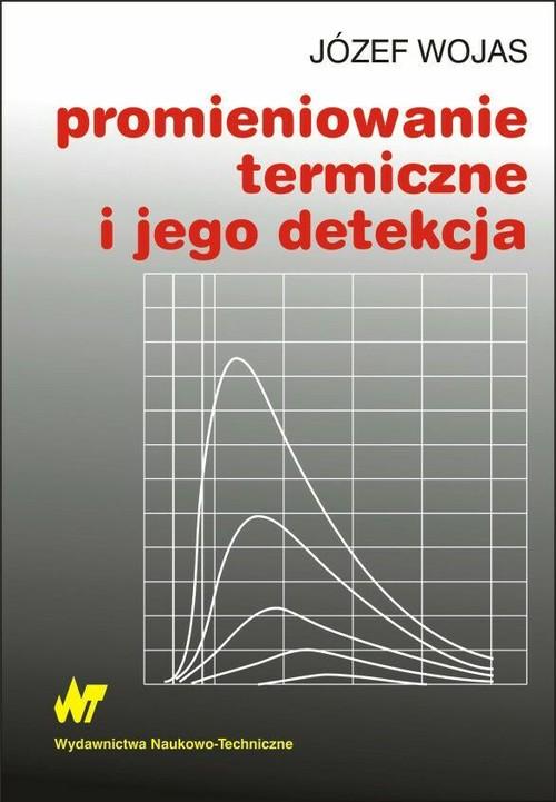 Promieniowanie termiczne i jego detekcja - Wojas Józef