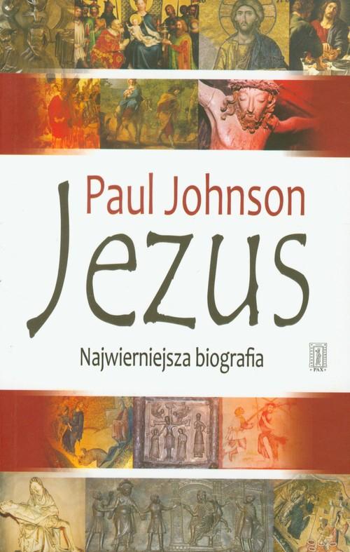 Jezus Najwierniejsza biografia - Johnson Paul