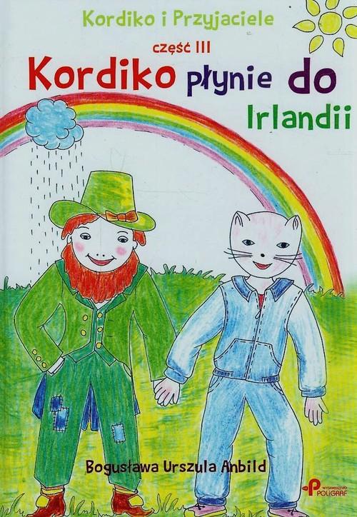 Kordiko płynie do Irlandii część 3 - Anbild Bogusława, Anbild Urszula