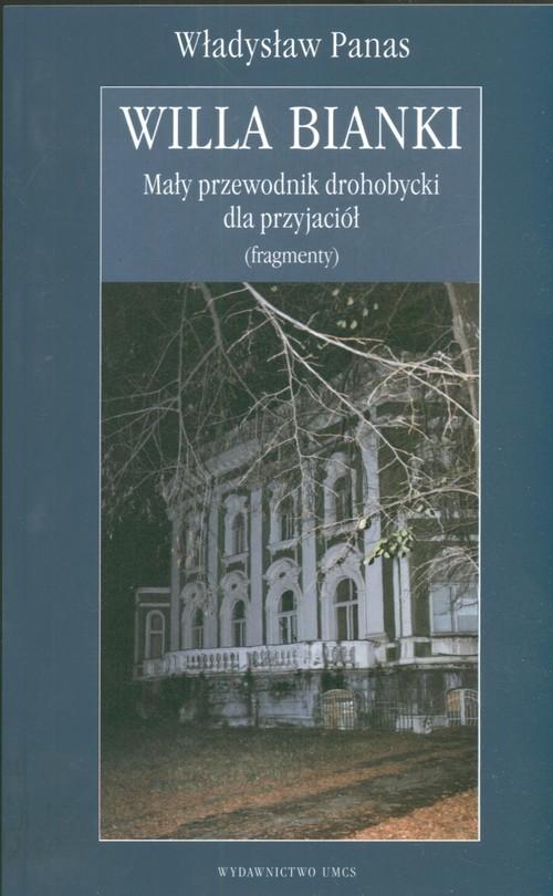 Willa Bianki Mały przewodnik drohobycki dla przyjaciół (fragmenty)