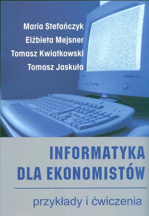 Informatyka dla ekonomistów przykłady i ćwiczenia