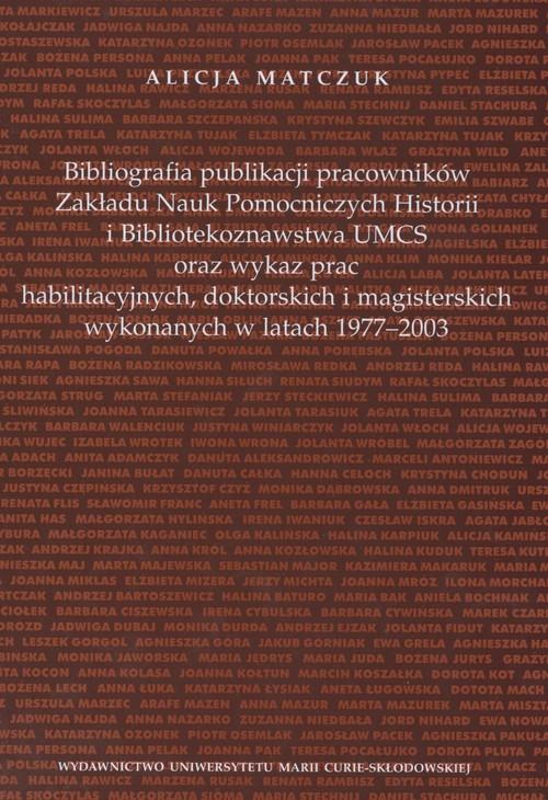 Bibliografia publikacji pracowników Zakładu Nauk Pomoczniczych Historii i Bibliotekoznawstwa UMCS or