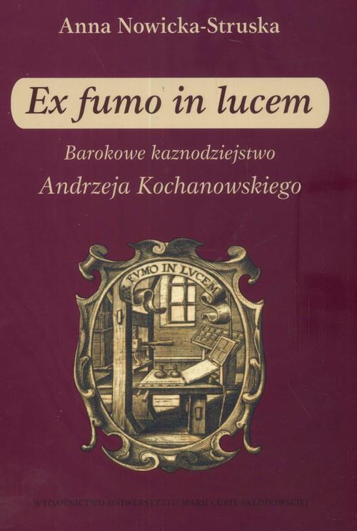 Ex fumo in lucem Barokowe kaznodziejstwo