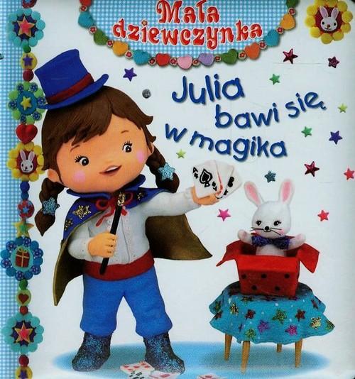 Julia bawi się w magika - Beaumont Emilie, Belineau Nathalie, Mekdjian Christelle