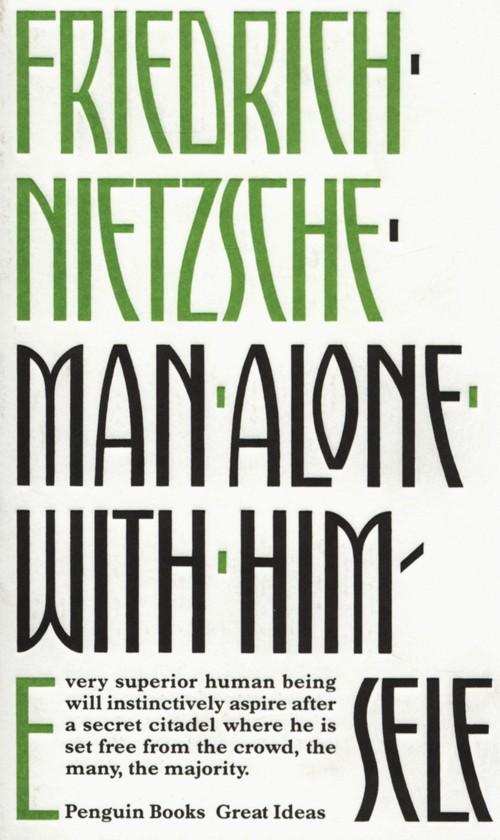 Man Alone with Himself - Nietzsche Friedrich