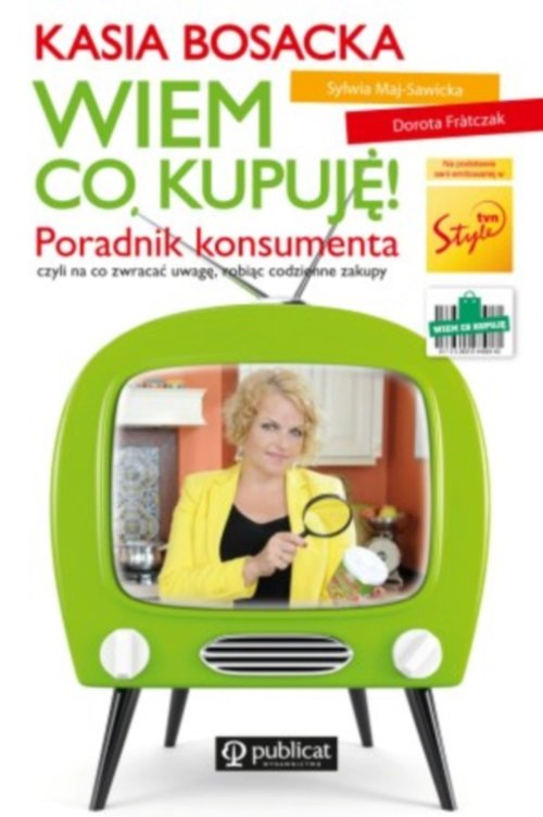 Wiem co kupuję! Poradnik konsumenta - Bosacka Katarzyna Frontczak Dorota, Maj-Sawicka Sylwia