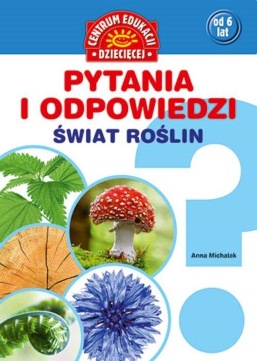 Pytania i odpowiedzi Świat roślin - Michalak Anna, Szarf Maria