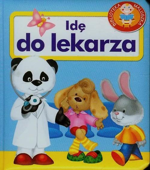 Idę do lekarza Pianki - Kozłowska Urszula