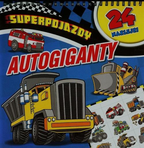 Superpojazdy Autogiganty - praca zbiorowa