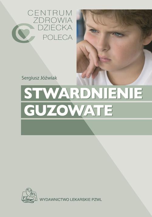Stwardnienie guzowate - Jóźwiak Sergiusz, Kotulska-Jóźwiak Katarzyna