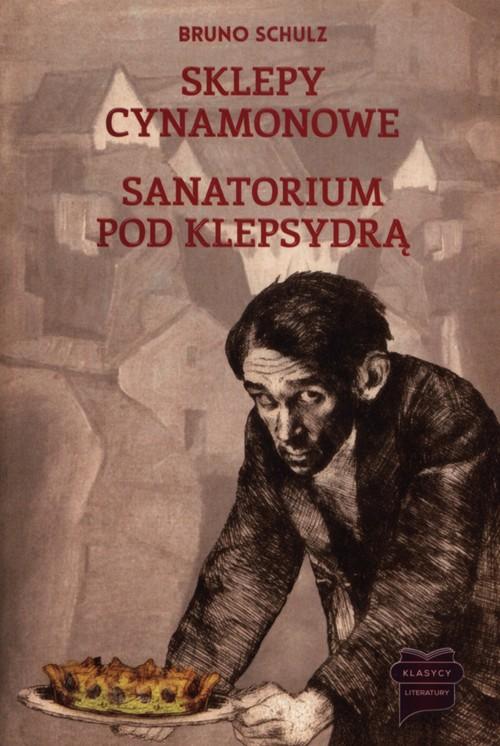 Sklepy cynamonowe / Sanatorium pod Klepsydrą - Schulz Bruno