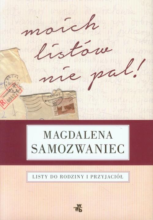 Moich listów nie pal! - Samozwaniec Magdalena