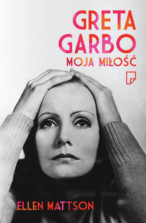 Greta Garbo moja miłość - Mattson Ellen