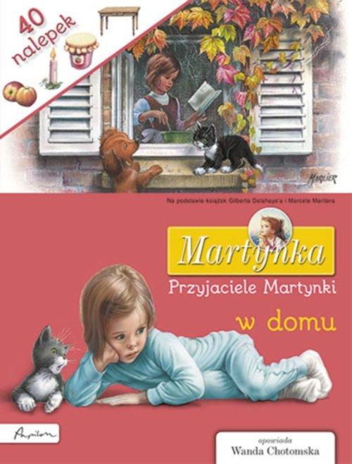 Martynka Przyjaciele Martynki w domu - Delahaye Gilbert