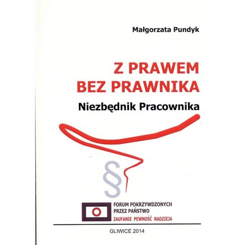 Z prawem bez prawnika Niezbędnik pracownika - Pundyk Małgorzata