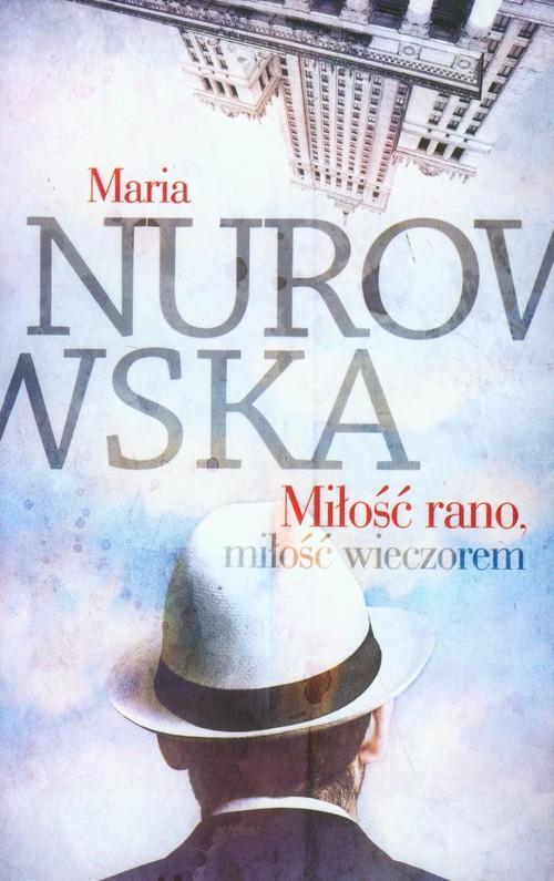 Miłość rano, miłość wieczorem - Nurowska Maria