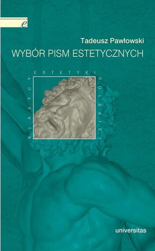 Wybór pism estetycznych (Tadeusz Pawłowski) - Tadeusz Pawłowski