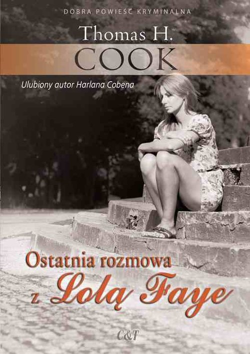Ostatnia rozmowa z Lolą Faye - Cook Thomas H.