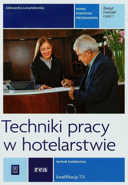 Techniki pracy w hotelarstwie Zeszyt ćwiczeń Część 1 - Lewandowska Aleksandra