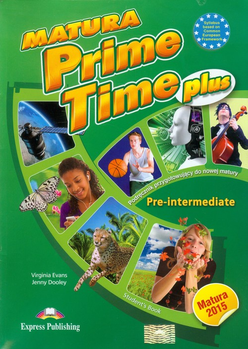 Matura Prime Time Plus Pre-intermediate Student's Book - Evans Virginia, Dooley Jenny