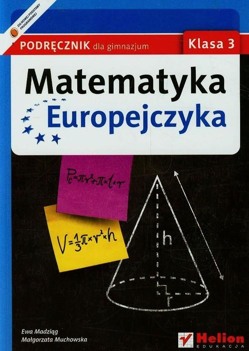 Matematyka Europejczyka 3 Podręcznik - Madziąg Ewa, Muchowska Małgorzata