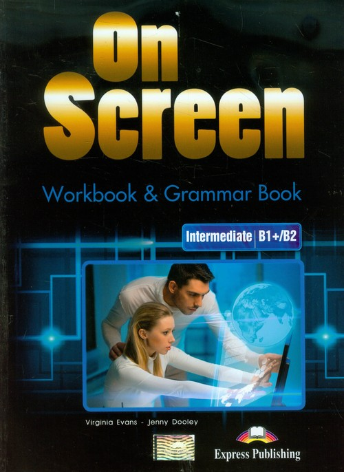On Screen Intermediate B1+/B2 Workbook & Grammar Book - Evans Virginia, Dooley Jenny