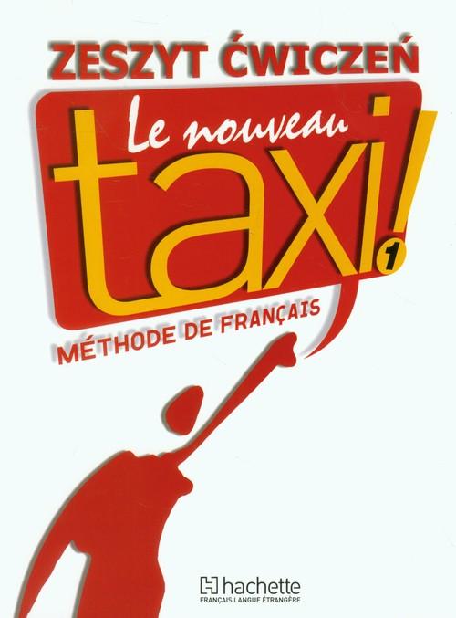 Le Nouveau Taxi 1 Zeszyt ćwiczeń + Zdaję maturę - Capelle Guy, Menand Robert