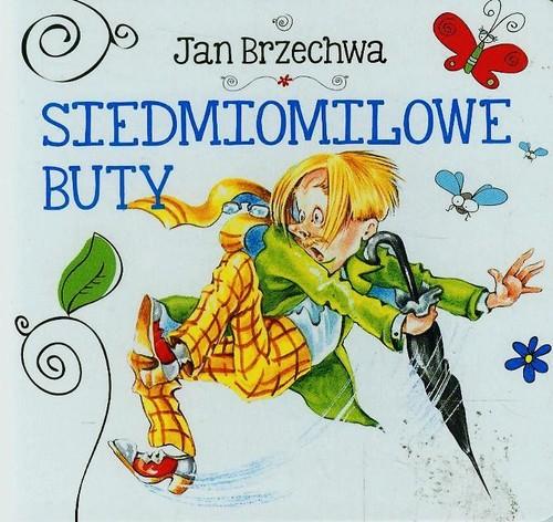 Siedmiomilowe buty - Brzechwa Jan