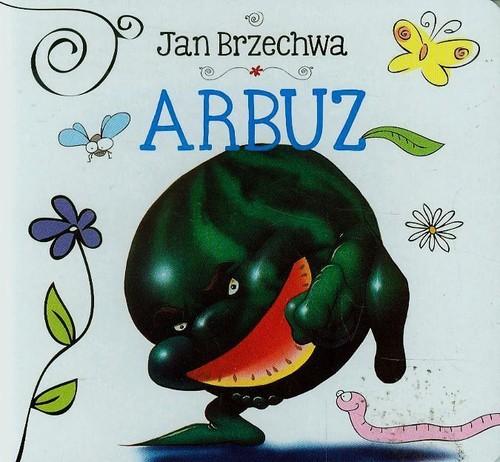 Arbuz - Brzechwa Jan