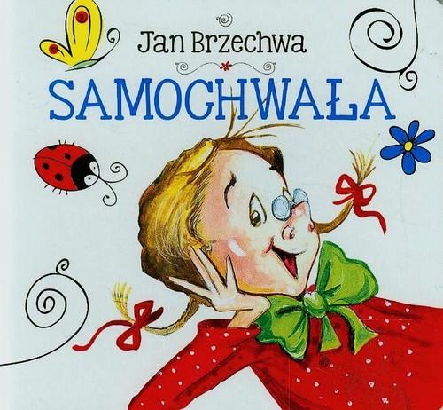 Samochwała - Brzechwa Jan