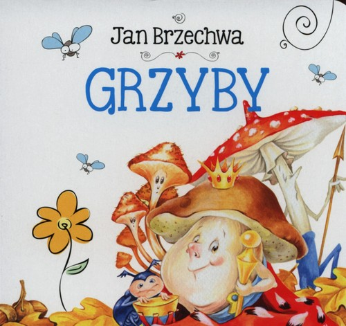 Grzyby - Brzechwa Jan
