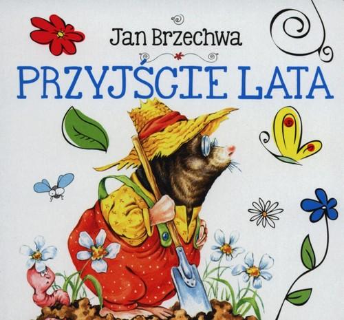 Przyjście lata - Brzechwa Jan