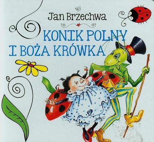 Konik polny i boża krówka - Brzechwa Jan