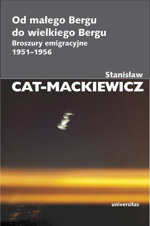 Od małego Bergu do wielkiego Bergu - Cat-Mackiewicz Stanisław
