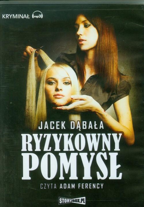 AUDIOBOOK Ryzykowny pomysł - Dąbała Jacek