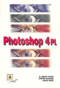 Photoshop 4PL - Davis Bront D., Mulder Steven, Rose Carla