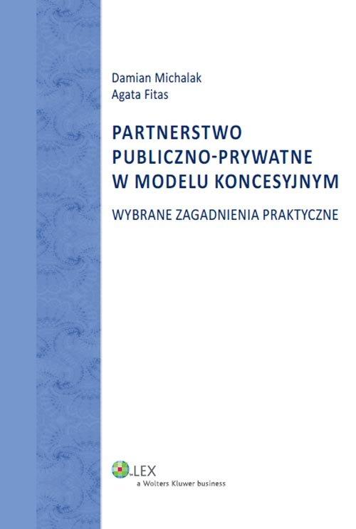Partnerstwo publiczno-prywatne w modelu koncesyjnym - Michalak Damian