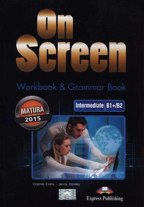 On Screen Intermediate B1+/B2 Workbook & Grammar Book - Evans Virgini, Dooley Jenny